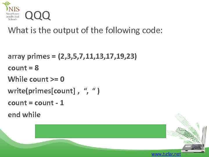 QQQ What is the output of the following code: array primes = (2, 3,