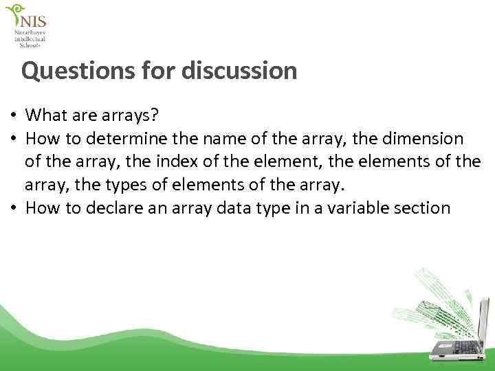 Questions for discussion • What are arrays? • How to determine the name of