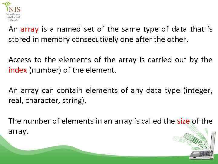 An array is a named set of the same type of data that is