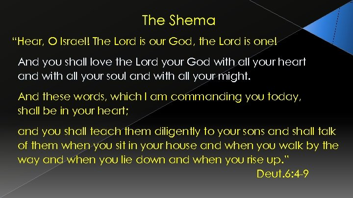 """The Shema """"Hear, O Israel! The Lord is our God, the Lord is one!"""