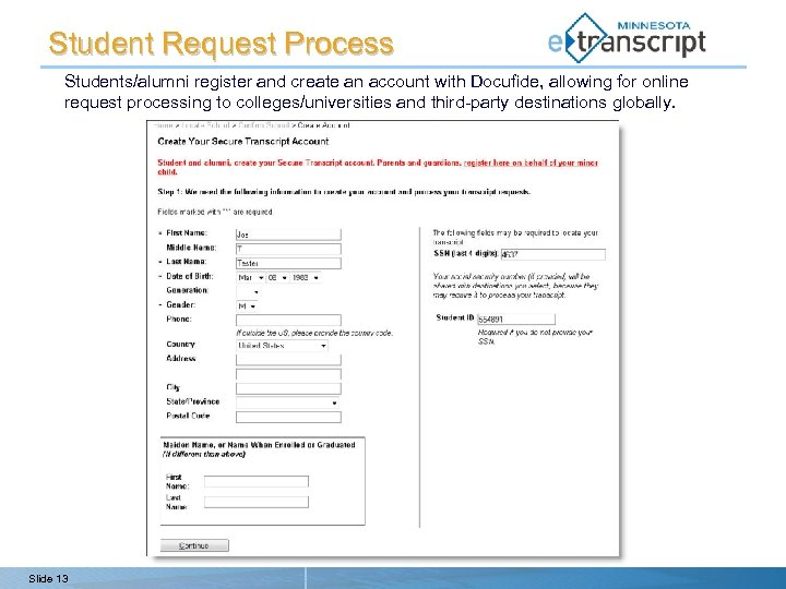Student Request Process Students/alumni register and create an account with Docufide, allowing for online