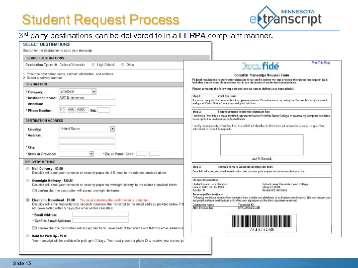 Student Request Process 3 rd party destinations can be delivered to in a FERPA