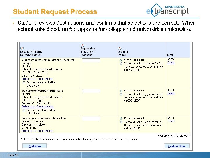 Student Request Process • Student reviews destinations and confirms that selections are correct. When