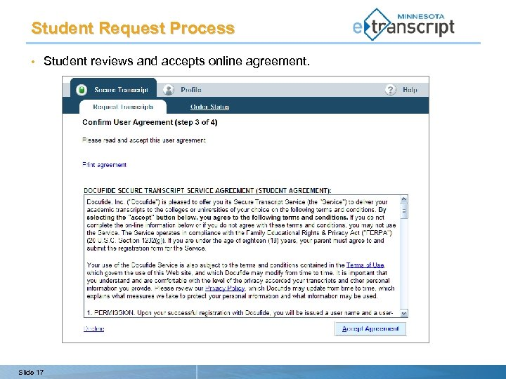 Student Request Process • Slide 17 Student reviews and accepts online agreement.
