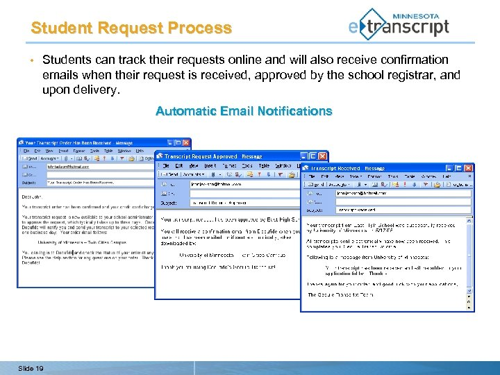 Student Request Process • Students can track their requests online and will also receive