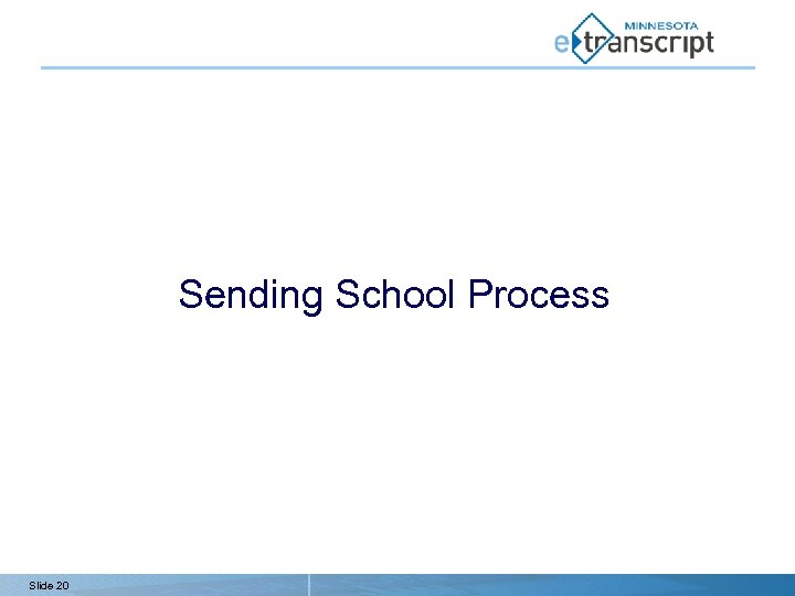 Sending School Process Slide 20