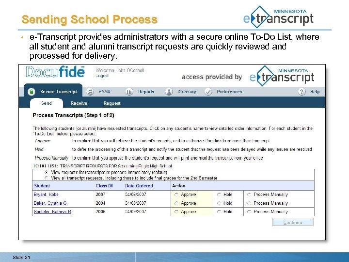 Sending School Process • e-Transcript provides administrators with a secure online To-Do List, where
