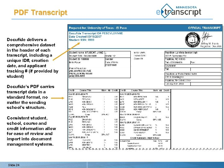 PDF Transcript Docufide delivers a comprehensive dataset in the header of each transcript, including