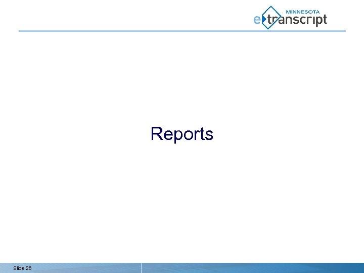 Reports Slide 26
