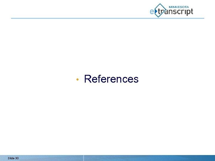 • Slide 30 References