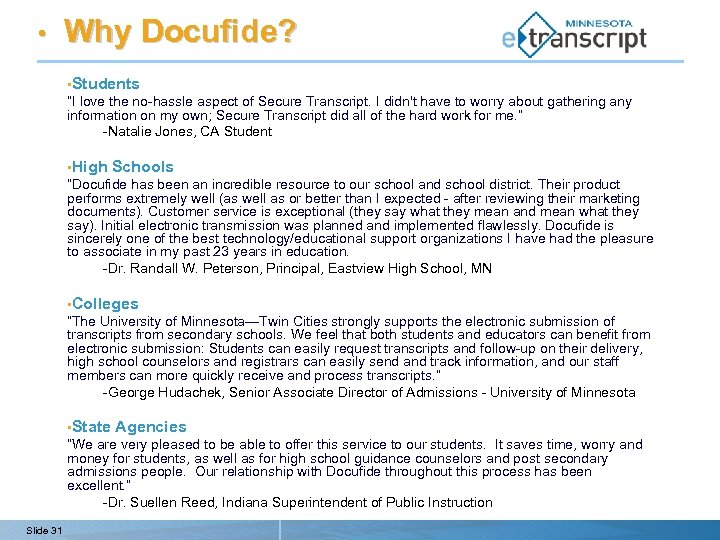 """• Why Docufide? • Students """"I love the no-hassle aspect of Secure Transcript."""