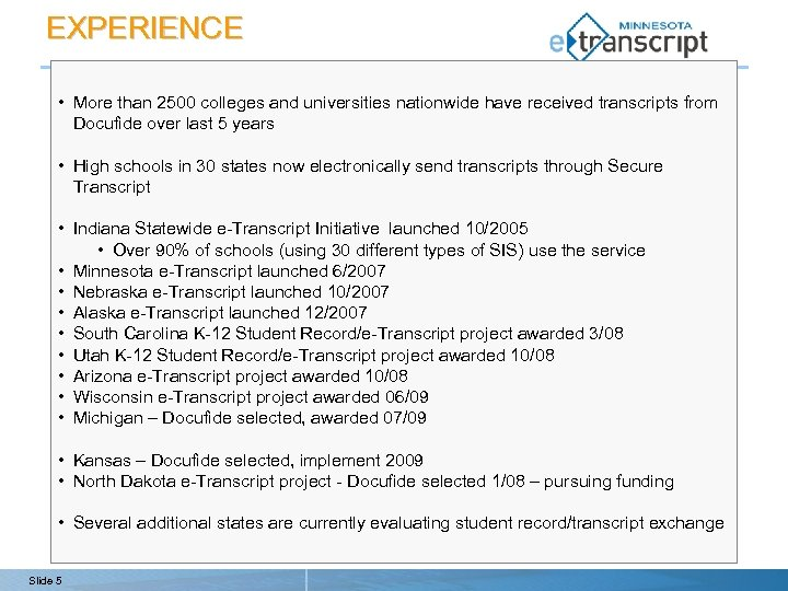 EXPERIENCE • More than 2500 colleges and universities nationwide have received transcripts from Docufide