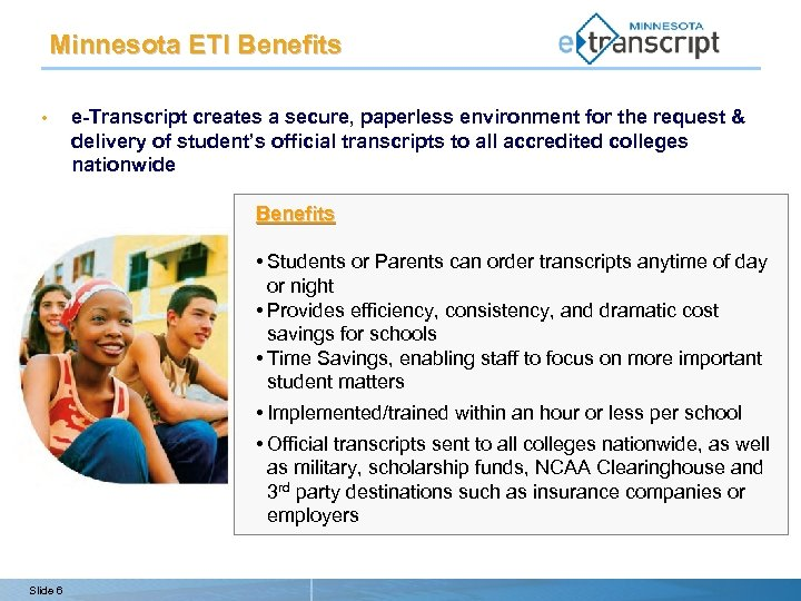 Minnesota ETI Benefits • e-Transcript creates a secure, paperless environment for the request &