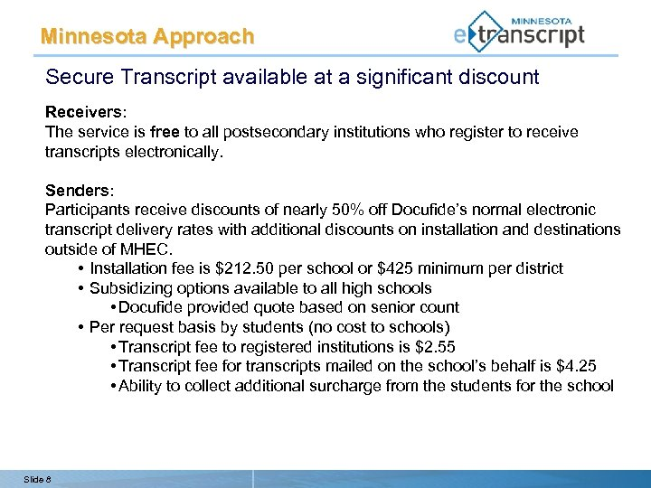 Minnesota Approach Secure Transcript available at a significant discount Receivers: The service is free
