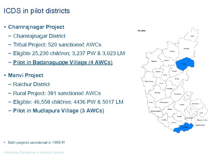 ICDS in pilot districts • Chamrajnagar Project − Chamrajnagar District − Tribal Project: 529