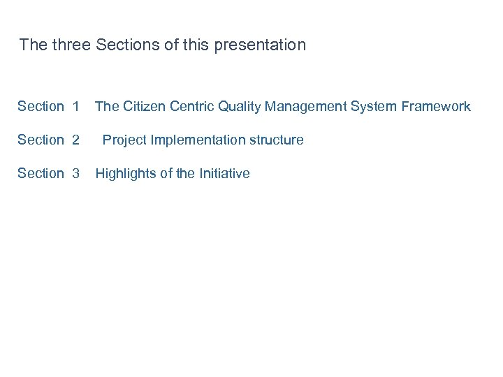 The three Sections of this presentation Section 1 Section 2 Section 3 The Citizen
