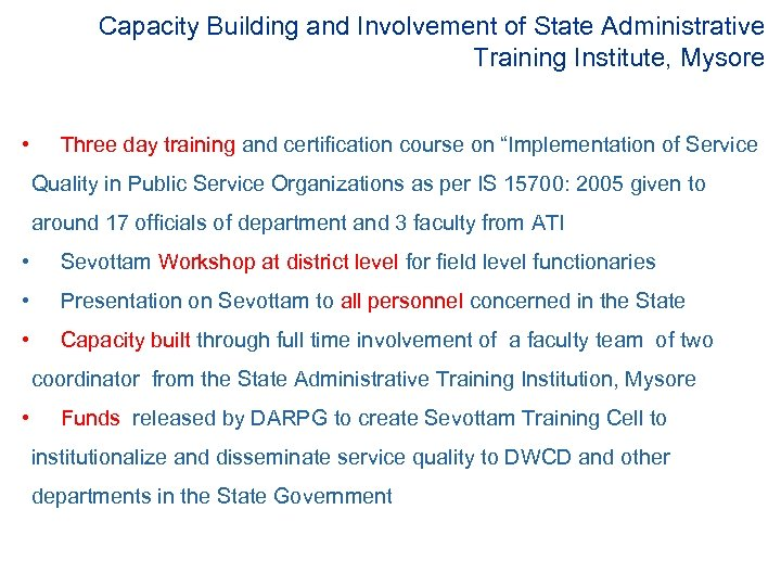 Capacity Building and Involvement of State Administrative Training Institute, Mysore • Three day training