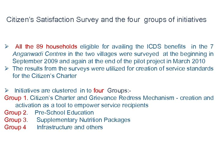 Citizen's Satisfaction Survey and the four groups of initiatives Ø All the 89 households