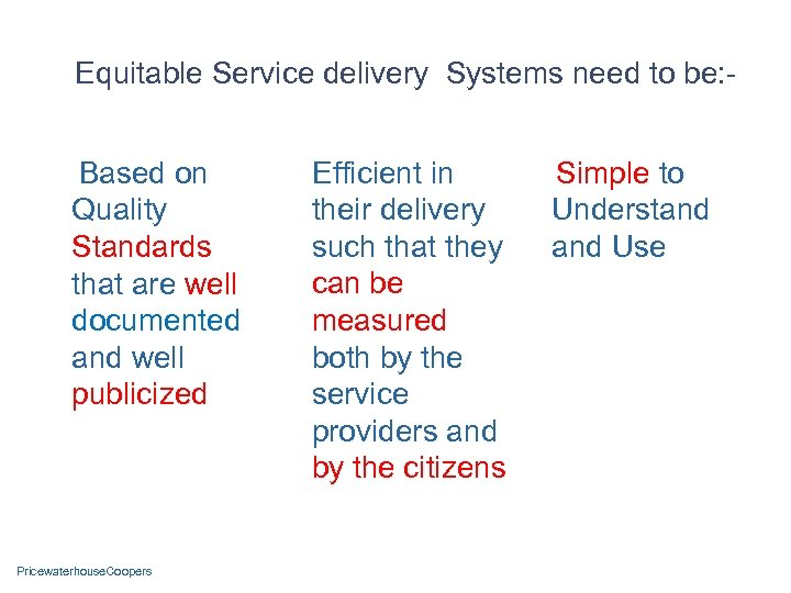 Equitable Service delivery Systems need to be: Based on Quality Standards that are well