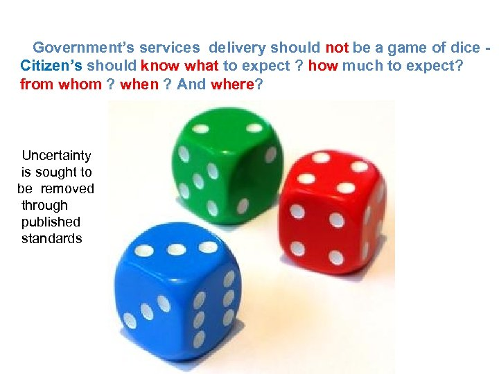 Government's services delivery should not be a game of dice Citizen's should know what