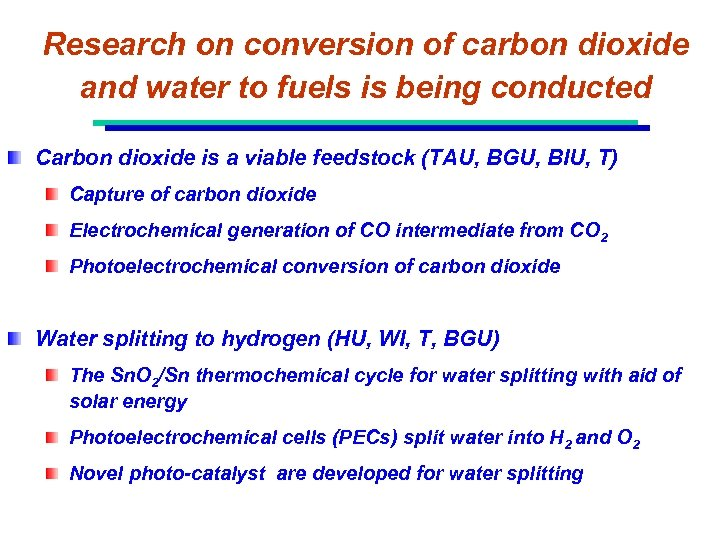 Research on conversion of carbon dioxide and water to fuels is being conducted Carbon