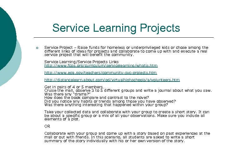 Service Learning Projects ¡ Service Project – Raise funds for homeless or underprivileged kids