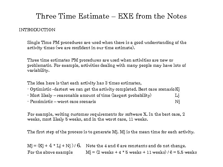 Three Time Estimate – EXE from the Notes INTRODUCTION Single Time PM procedures are