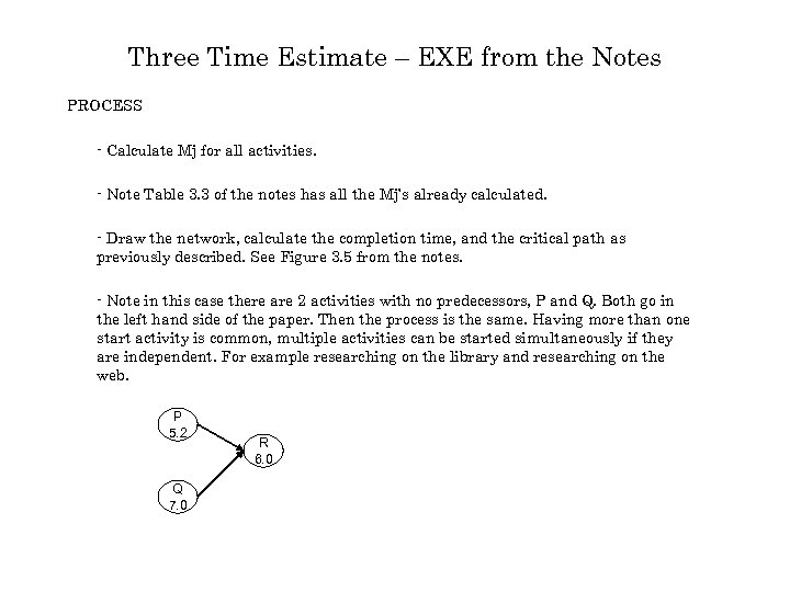 Three Time Estimate – EXE from the Notes PROCESS - Calculate Mj for all