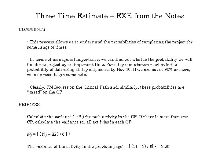Three Time Estimate – EXE from the Notes COMMENTS - This process allows us