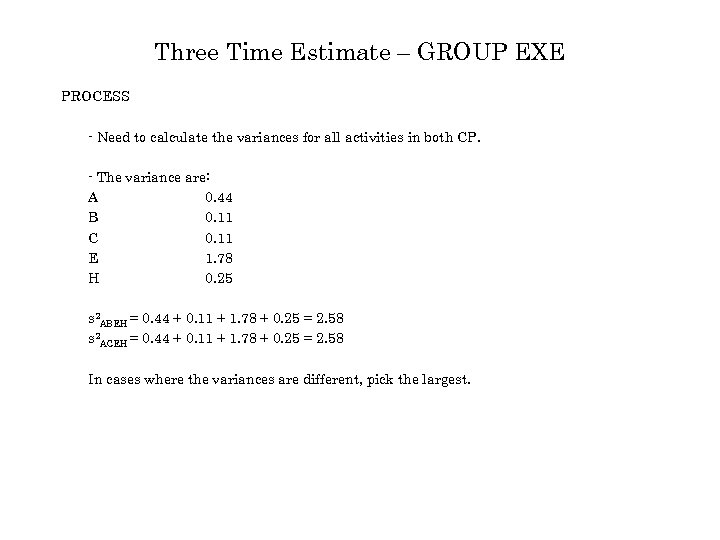 Three Time Estimate – GROUP EXE PROCESS - Need to calculate the variances for