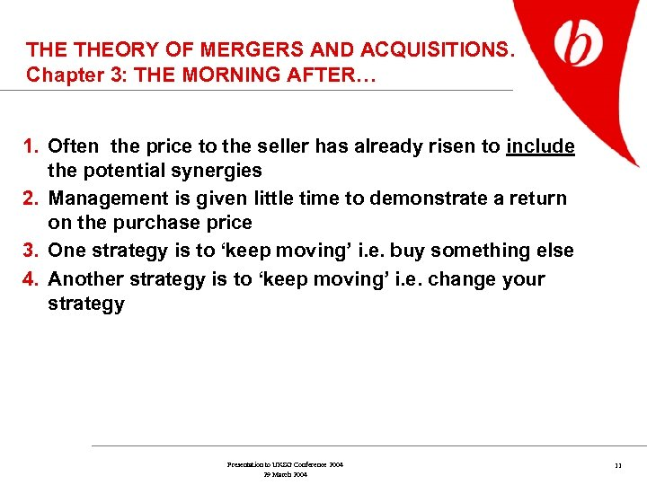 THE THEORY OF MERGERS AND ACQUISITIONS. Chapter 3: THE MORNING AFTER… 1. Often the