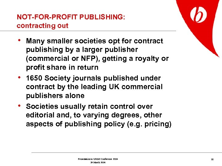 NOT-FOR-PROFIT PUBLISHING: contracting out • Many smaller societies opt for contract • • publishing