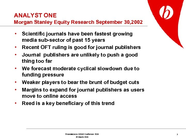 ANALYST ONE Morgan Stanley Equity Research September 30, 2002 • • Scientific journals have