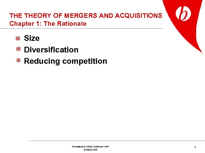 THE THEORY OF MERGERS AND ACQUISITIONS Chapter 1: The Rationale Size Diversification Reducing competition