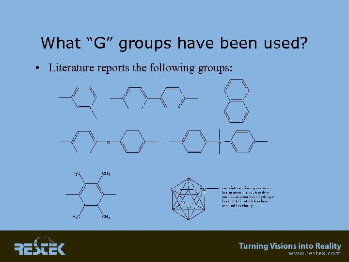 "What ""G"" groups have been used? • Literature reports the following groups:"