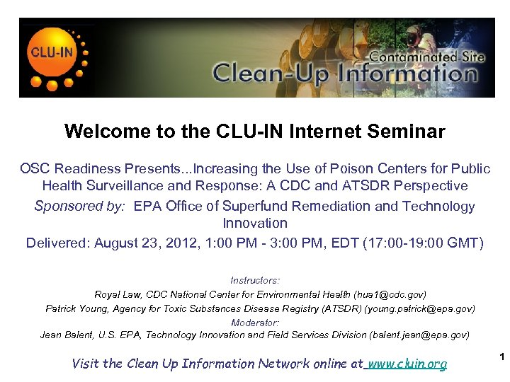 Welcome to the CLU-IN Internet Seminar OSC Readiness Presents. . . Increasing the Use