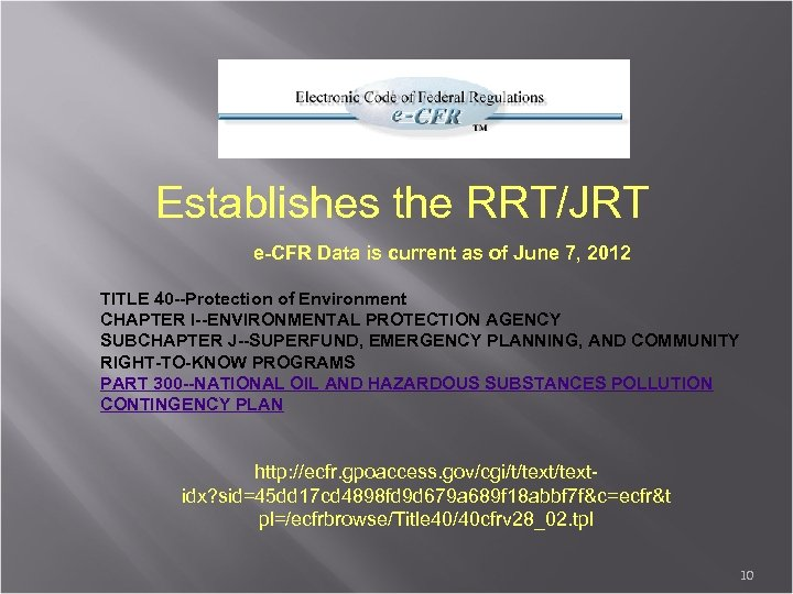 Establishes the RRT/JRT e-CFR Data is current as of June 7, 2012 TITLE 40