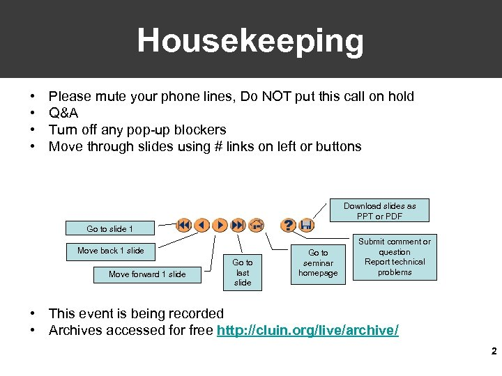 Housekeeping • • Please mute your phone lines, Do NOT put this call on