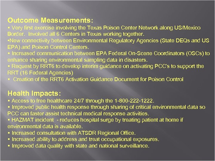 Outcome Measurements: § Very first exercise involving the Texas Poison Center Network along US/Mexico