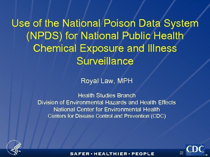 Use of the National Poison Data System (NPDS) for National Public Health Chemical Exposure