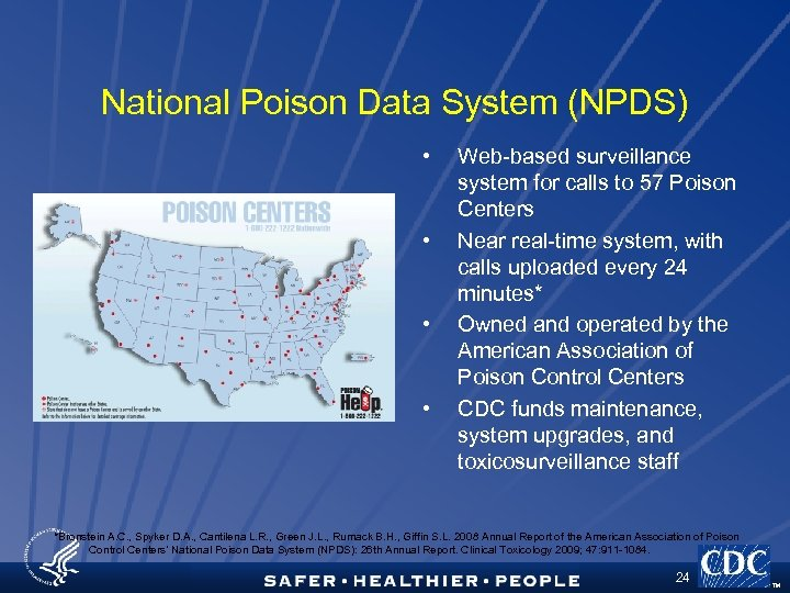 National Poison Data System (NPDS) • • Web-based surveillance system for calls to 57