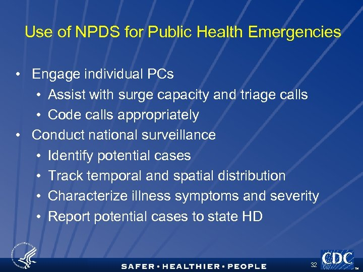 Use of NPDS for Public Health Emergencies • Engage individual PCs • Assist with