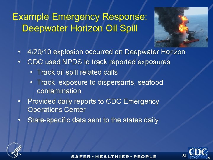 Example Emergency Response: Deepwater Horizon Oil Spill • 4/20/10 explosion occurred on Deepwater Horizon