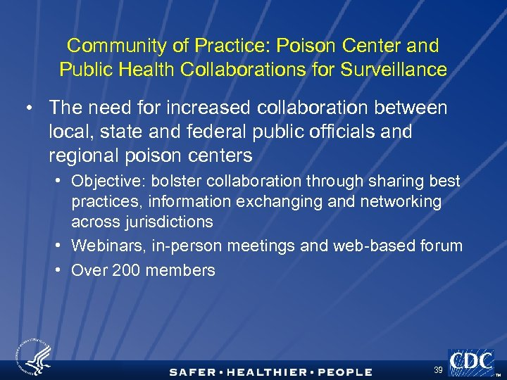 Community of Practice: Poison Center and Public Health Collaborations for Surveillance • The need