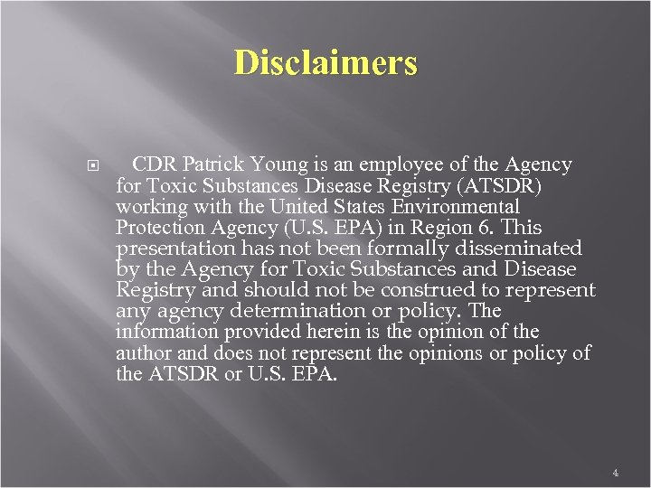 Disclaimers CDR Patrick Young is an employee of the Agency for Toxic Substances Disease