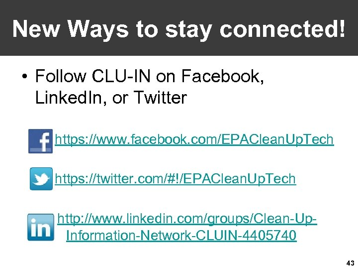 New Ways to stay connected! • Follow CLU-IN on Facebook, Linked. In, or Twitter