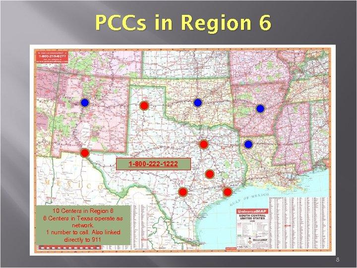 PCCs in Region 6 1 -800 -222 -1222 10 Centers in Region 6 6