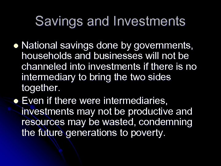 Savings and Investments National savings done by governments, households and businesses will not be
