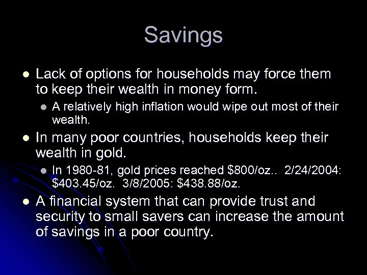 Savings l Lack of options for households may force them to keep their wealth