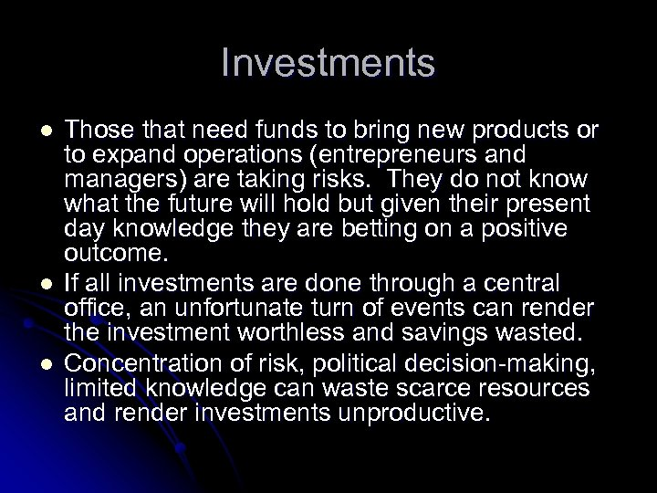 Investments l l l Those that need funds to bring new products or to